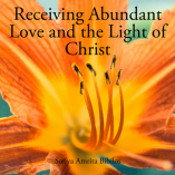 Receiving Abundant Love and the Light of Christ with Sonya