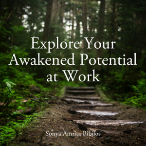 Explore Your Awakened Potential at Work