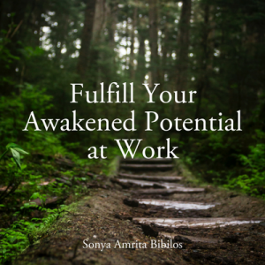 Fulfill Your Awakened Potential at Work