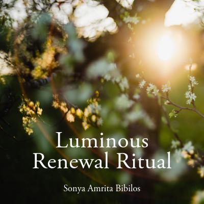 Luminous Renewal Ritual -- A Solstice Energy Empowerment